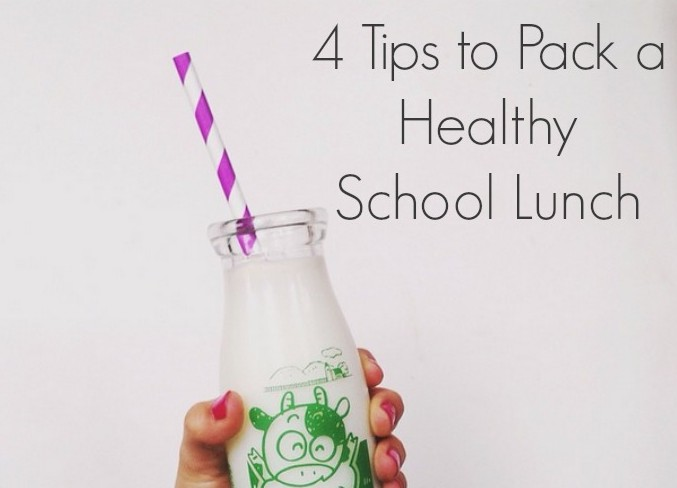 4 TIPS TO PACK A HEALTHY SCHOOL LUNCH