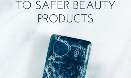 5 TIPS FOR SWITCHING TO SAFER BEAUTY PRODUCTS