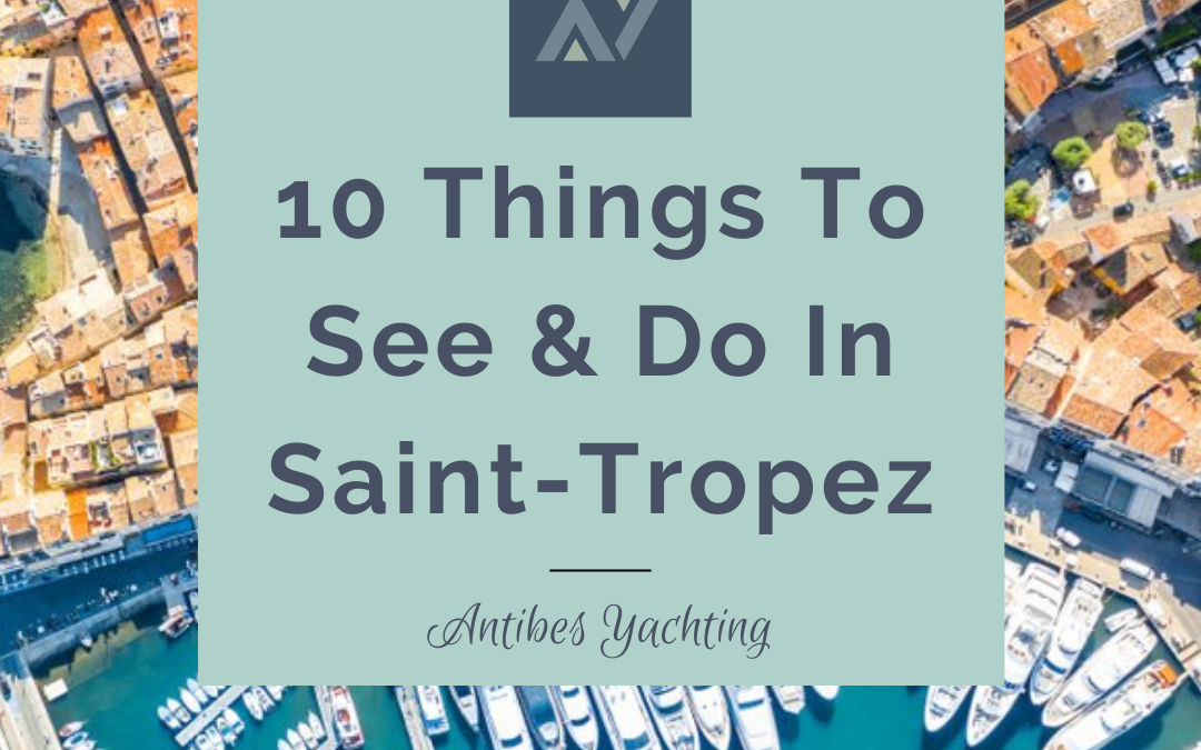 10 Things To See & Do In Saint Tropez