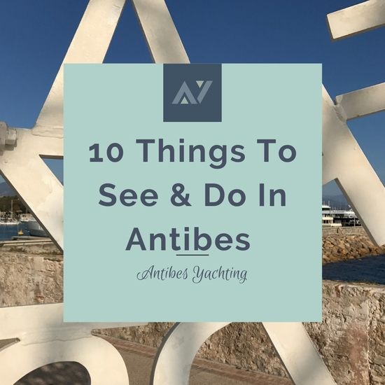 10 Things To See & Do in Antibes