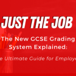 The New GCSE Grading System Explained: The Ultimate Guide for Employers