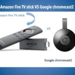 Google Chromecast vs Amazon Fire Stick | Which one is better?