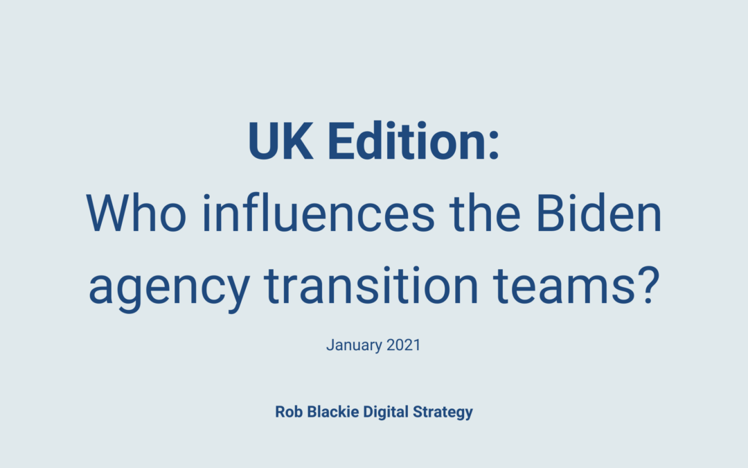 UK Edition: Who influences the Biden agency transition teams?
