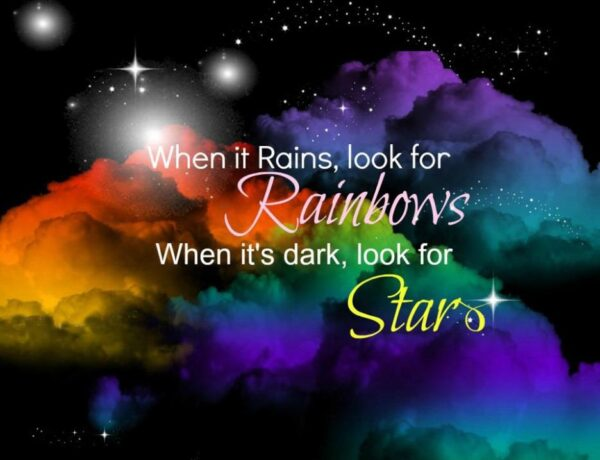 when-it-rains-look-for-rainbows-when-its-dark-look-for-stars-quote-1