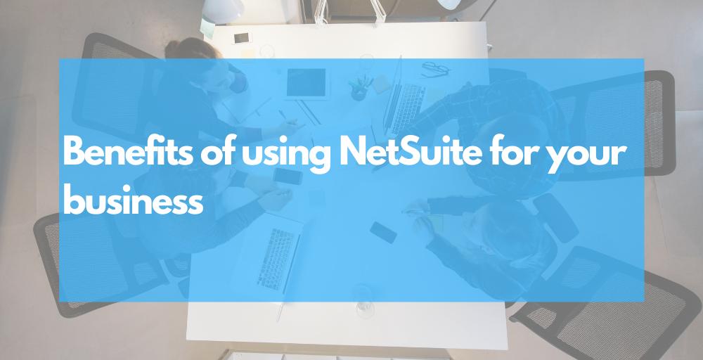 NetSuite benefits
