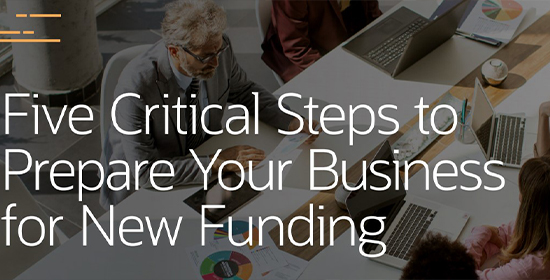 5 Critical Steps to Prepare Your Business for New Funding