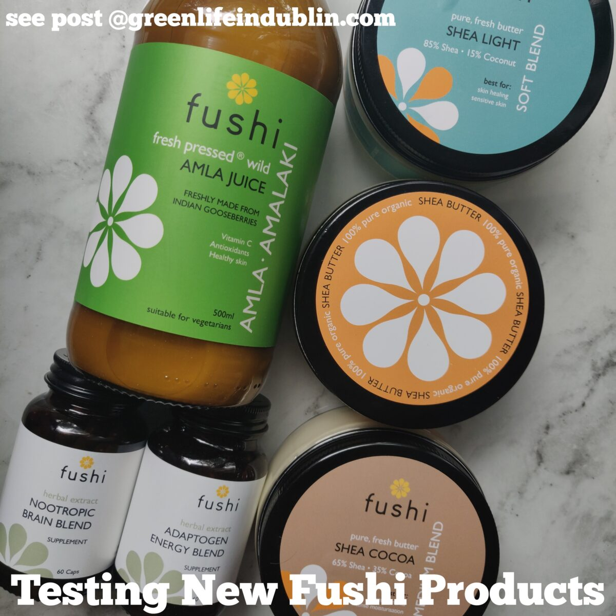 Testing new Fushi products - shea butters, amla juice & supplements