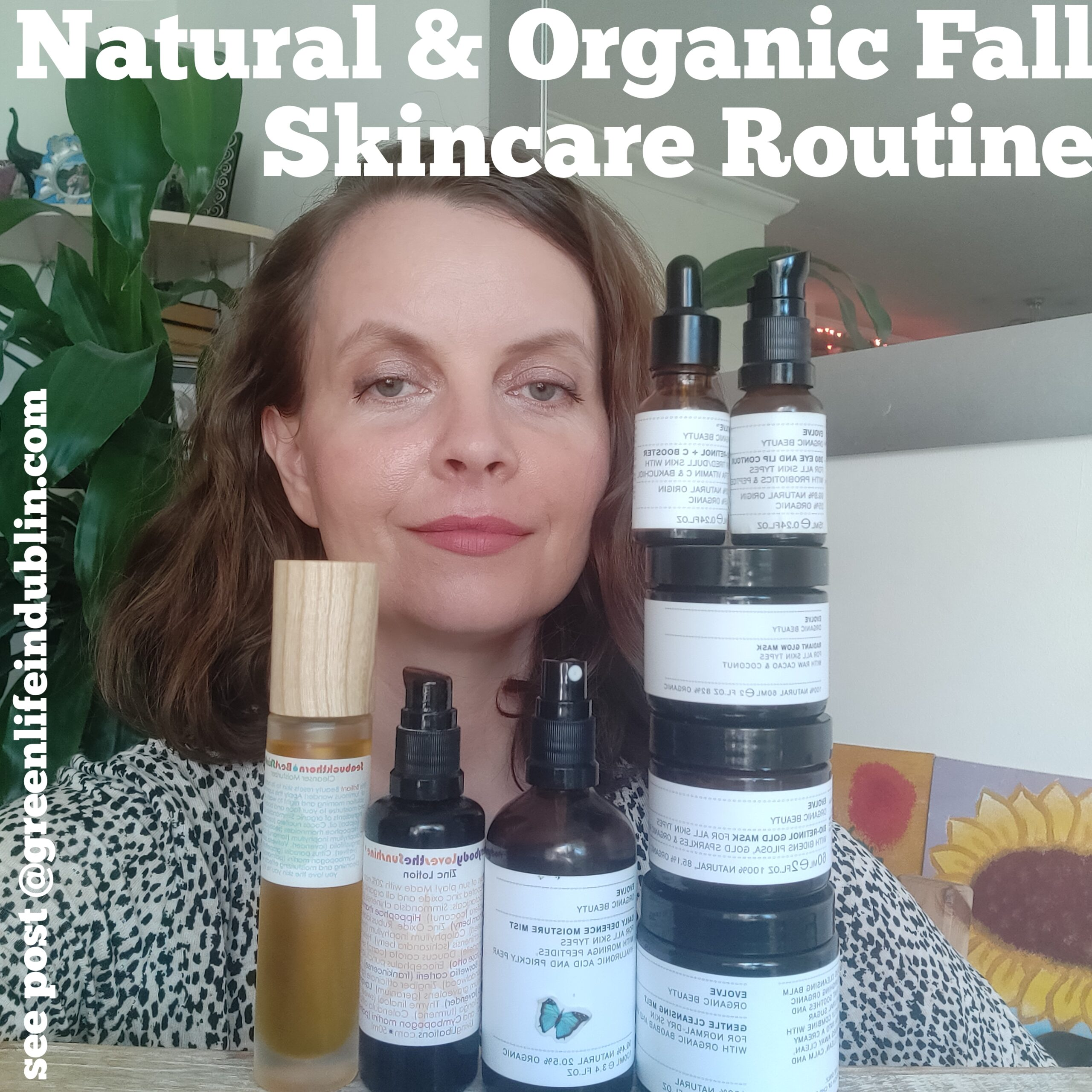 My Natural & Organic Fall Skincare Routine - Evolve Organic Beauty, Living Libations, Alteya Organics, Khadi & More