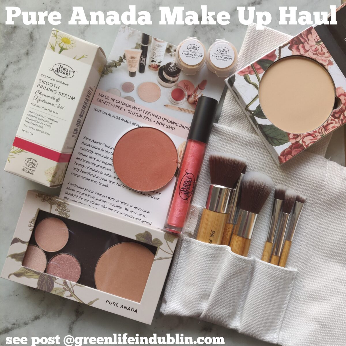 Pure Anada Make Up Haul – Green Life In Dublin