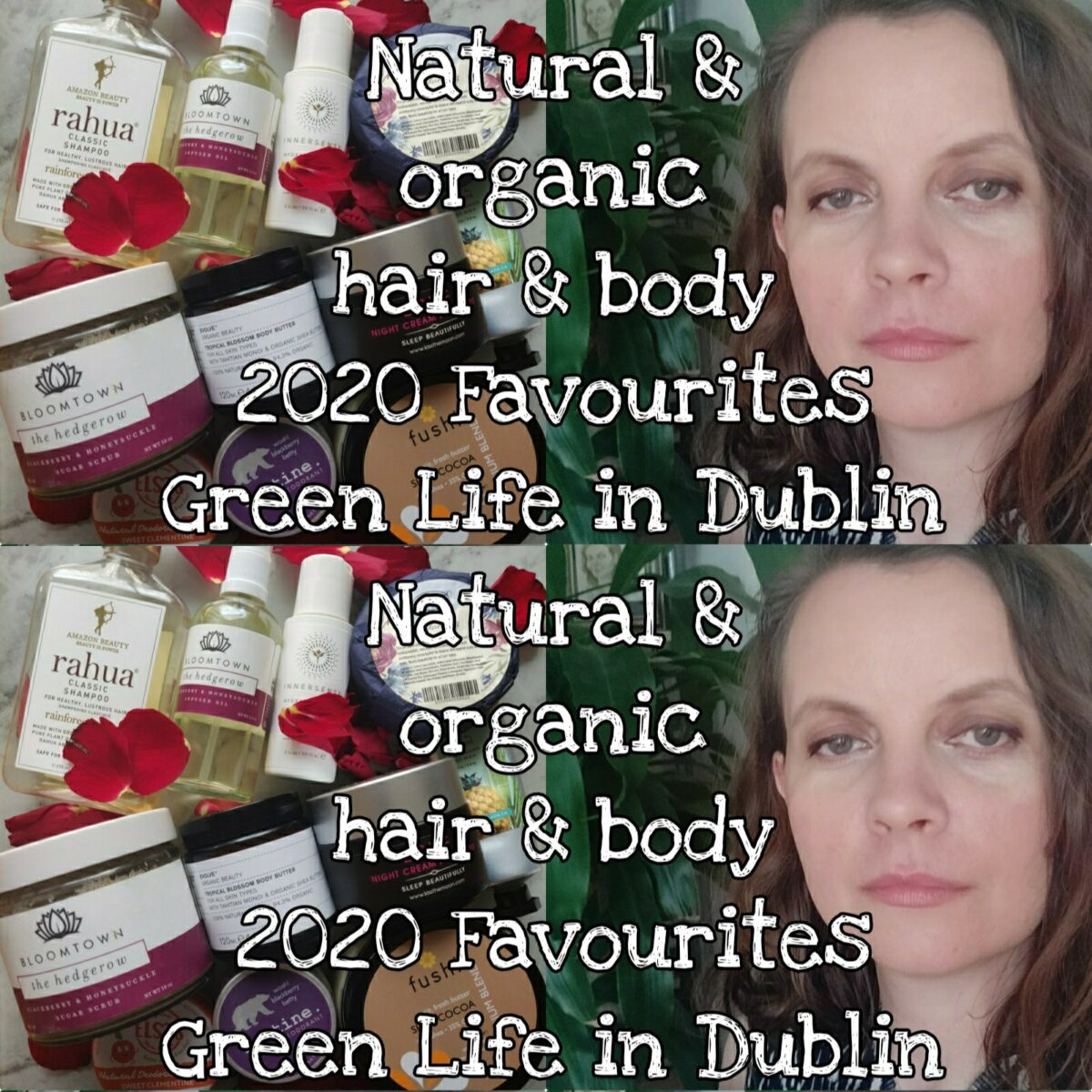 2020 Best Series – Natural & Organic Hair & Body – Green Life In Dublin