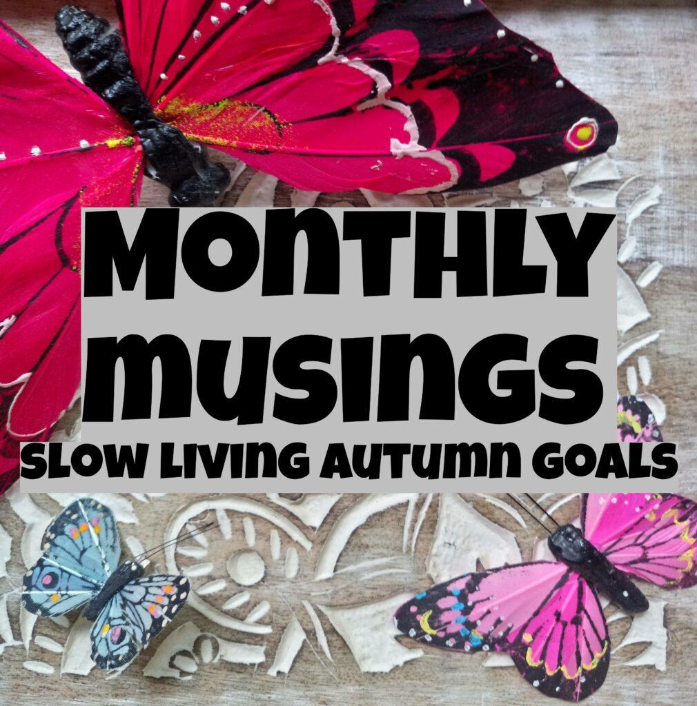 Slow Living Autumn Goals – 2021 – Green Life In Dublin