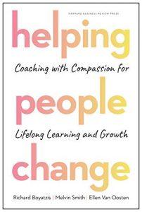 Boyatzis, Smith and Van Oosten, Helping People Change
