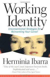 Herminia Ibarra, Working Identity