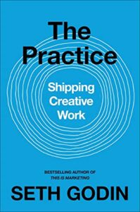 Seth Godin, The Practice
