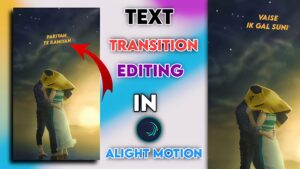 Text Transition Effect Editing in Alight Motion.