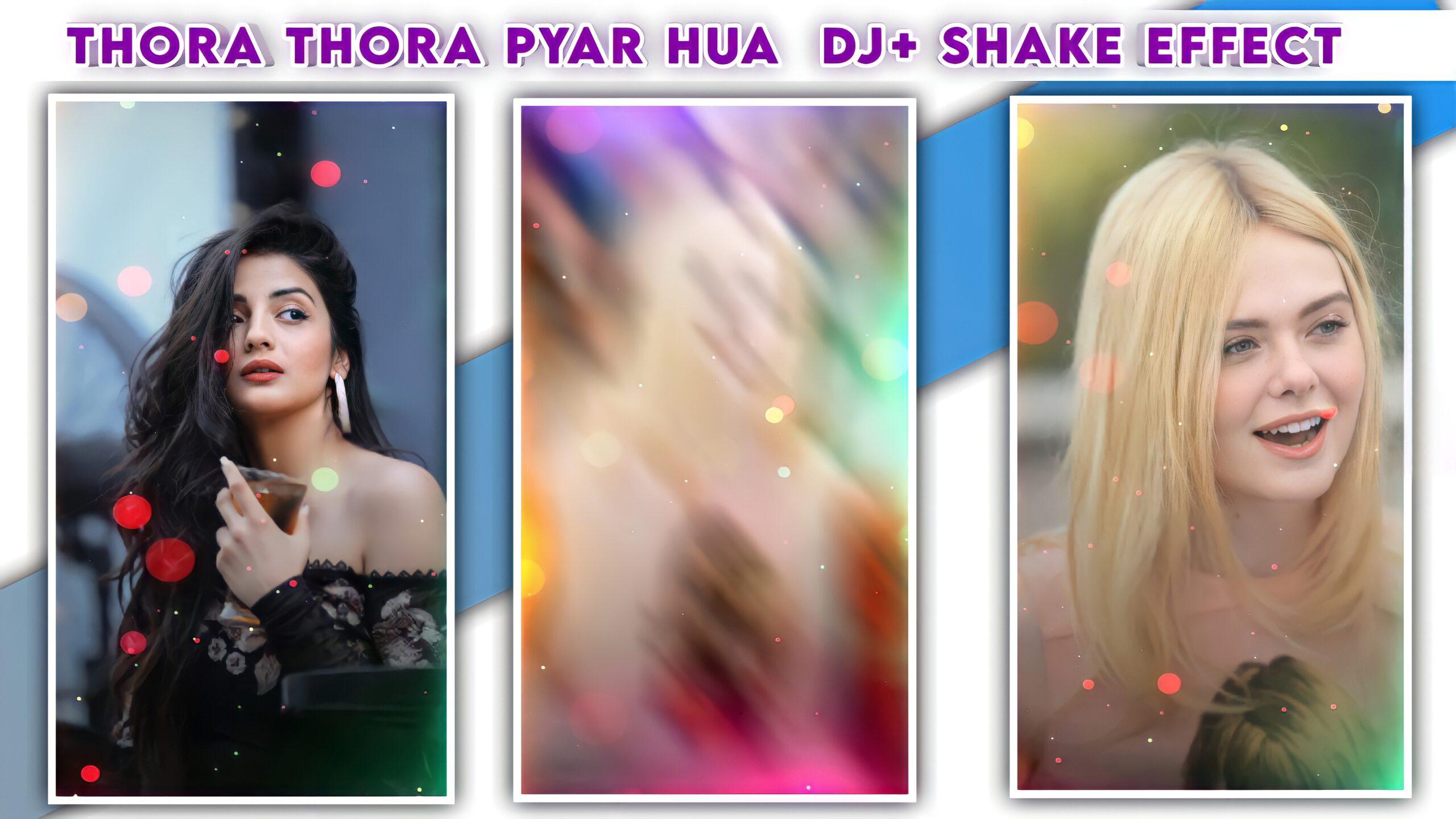 Thora Thora Pyar hua tumase DJ + Shake Effect video editing.