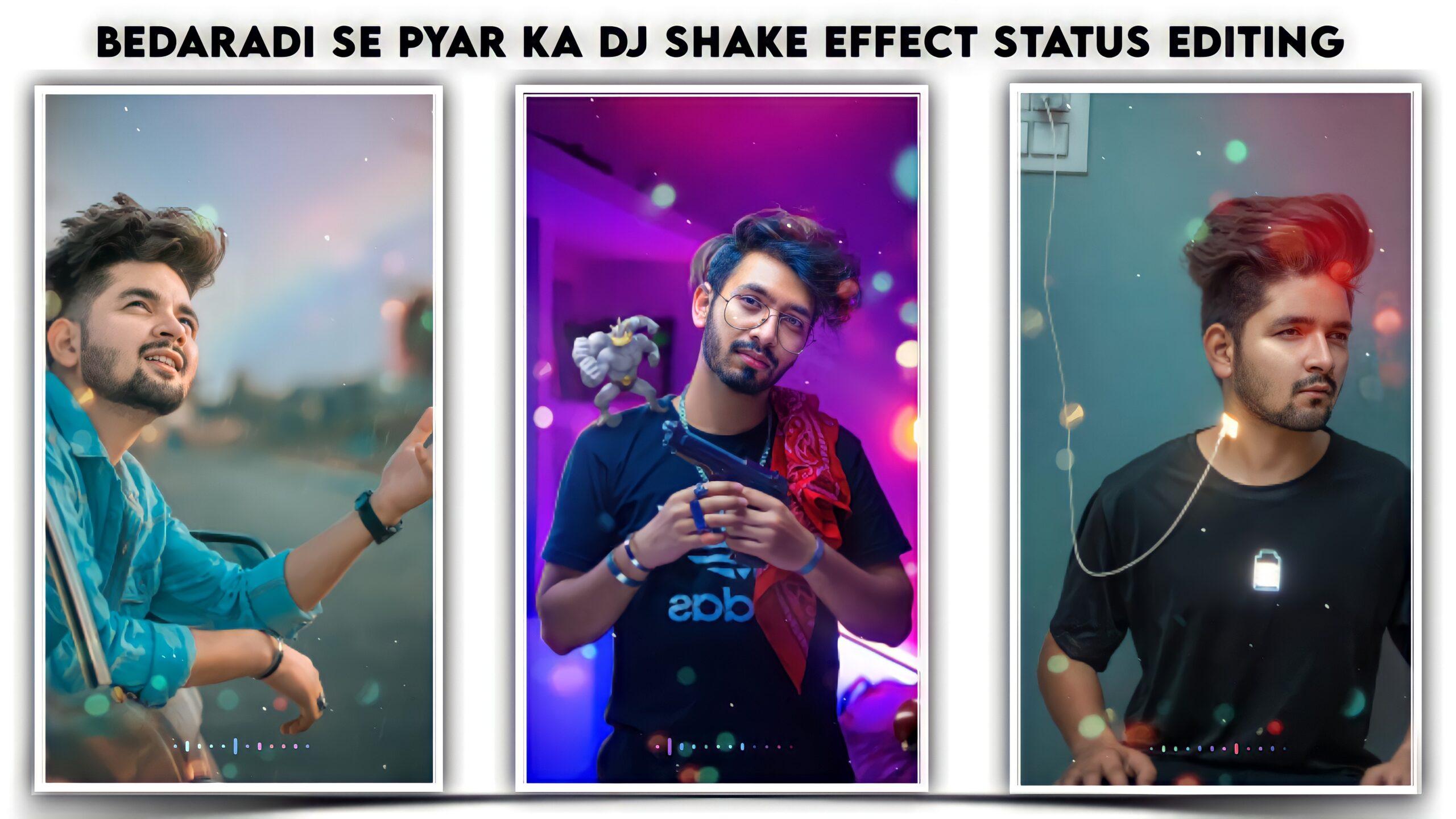 Bedaradi se pyar ka Dj Remix Shake Effect editing 2021.