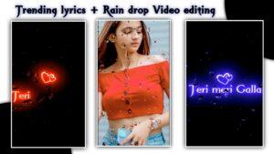 Trending Lyrics + Raindrop status editing in Alight motion