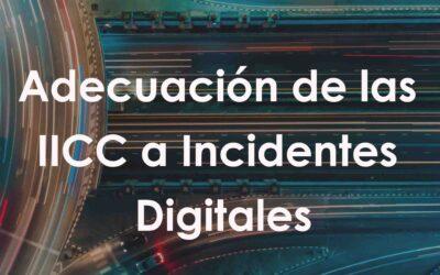 Adecuación de las IICC a Incidentes Digitales