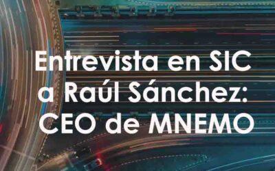 Entrevista en SIC a Raúl Sánchez: CEO de MNEMO