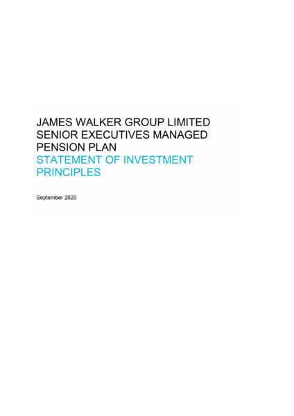 James Walker Group Limited Senior Executives managed pensions plan statement of investment principles