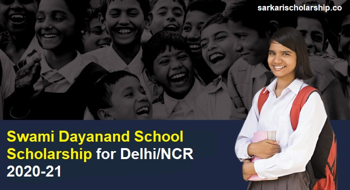 Swami Dayanand School Scholarship for Delhi/NCR 2020-21