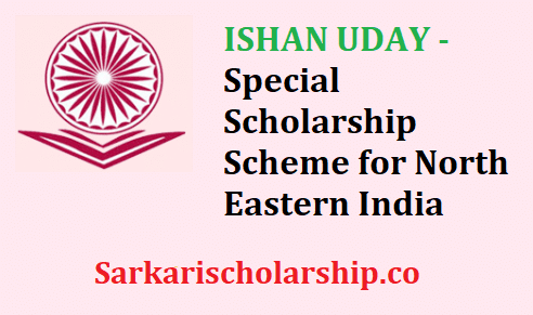 ISHAN UDAY Scholarship Special Scheme for North Eastern India, Prime Minister Scholarship scheme