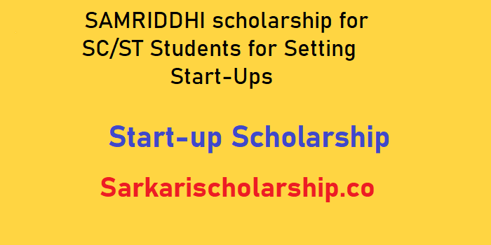 SAMRIDDHI scholarship for SCST Students apply now