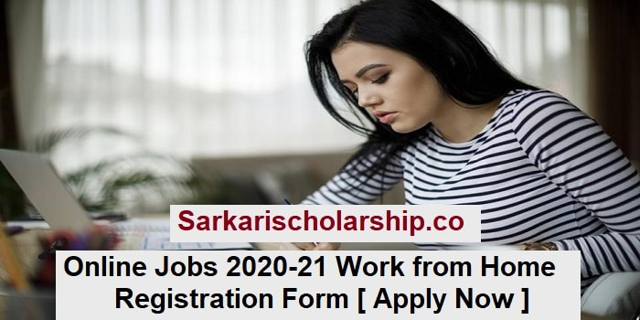 online jobs work from home 2020-21 registered now