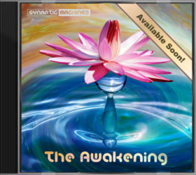 """The Awakening"", a progressive chillout music album produced by Edouard Andre Reny and brought to you by Synaptic Machines"