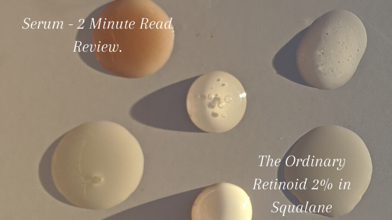 The Ordinary Retinoid 2% in Squalane – 2-minute review.