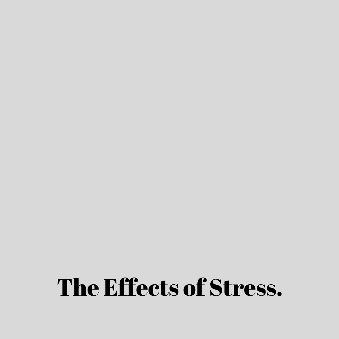 The Effects Of Stress.