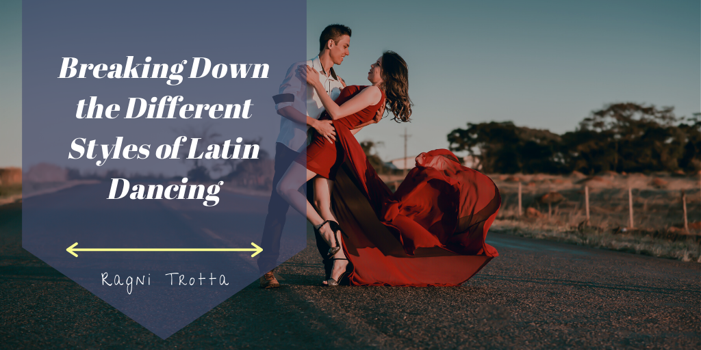 Breaking Down the Different Styles of Latin Dancing
