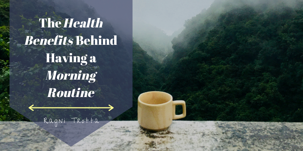 The Health Benefits Behind Having a Morning Routine