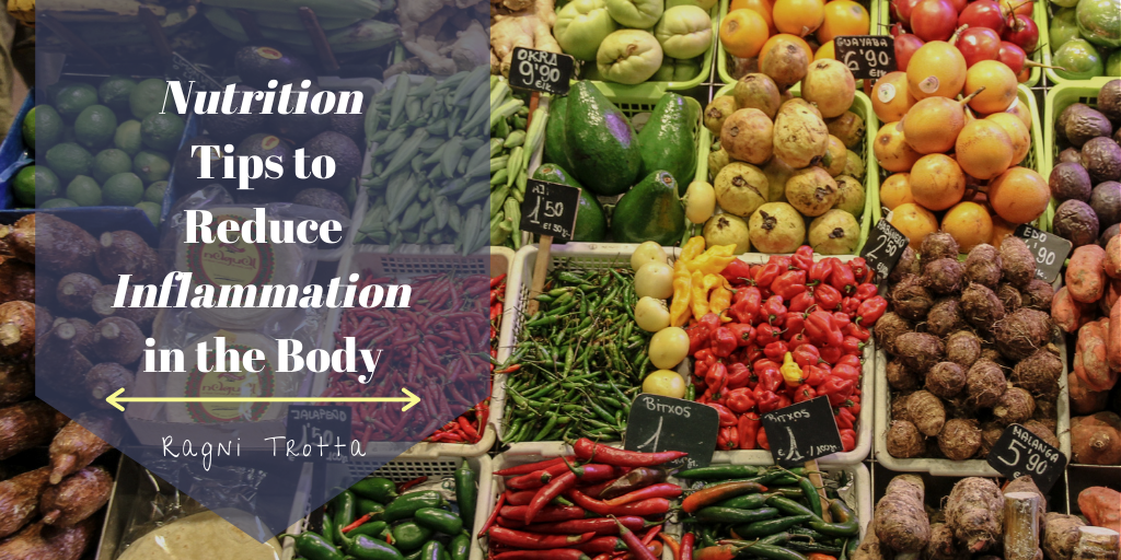Tips To Reduce Inflammation In The Body Ragni Trotta