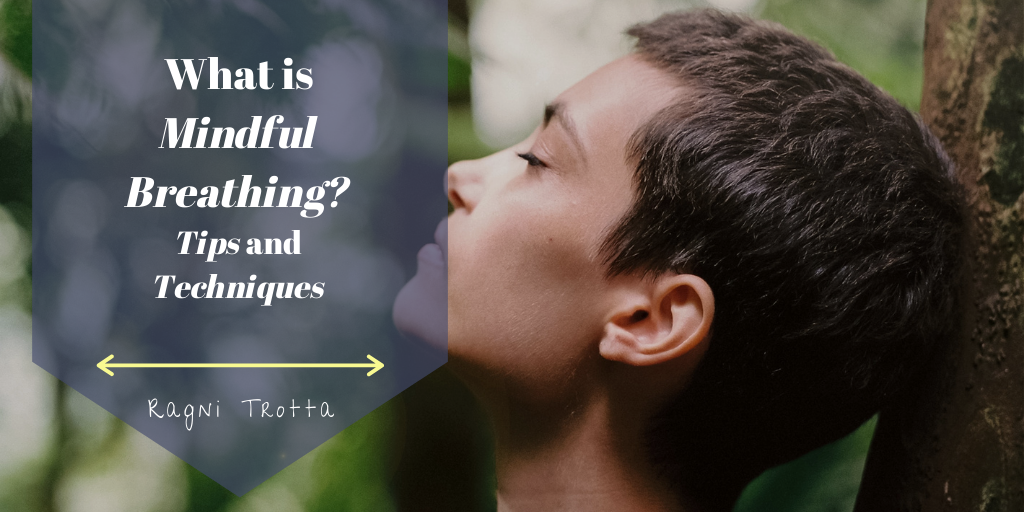 What Is Mindful Breathing Ragni Trotta