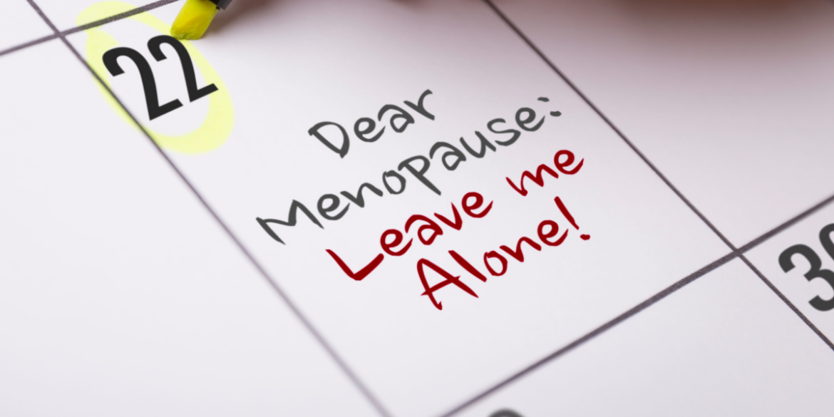 menopause leave me alone sign