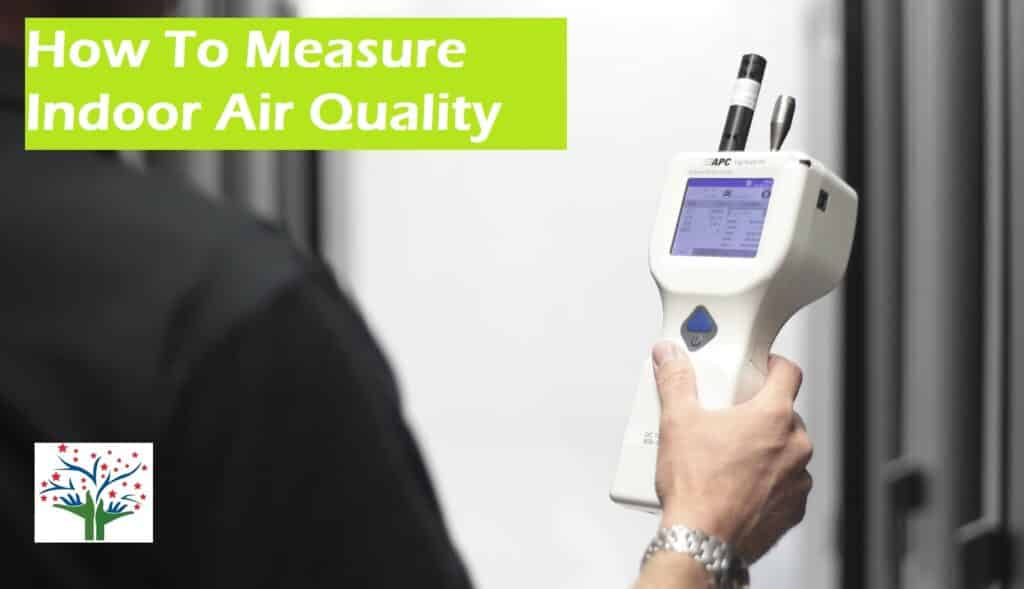 How to measure Indoor air quality - Perfect Pollucon Services