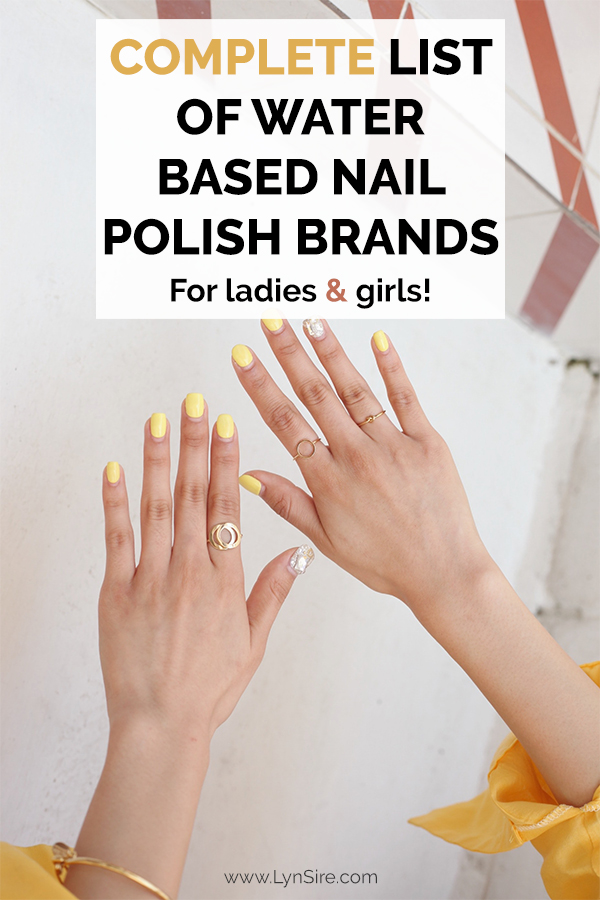 Complete list of water based nail polish brands for ladies and girls