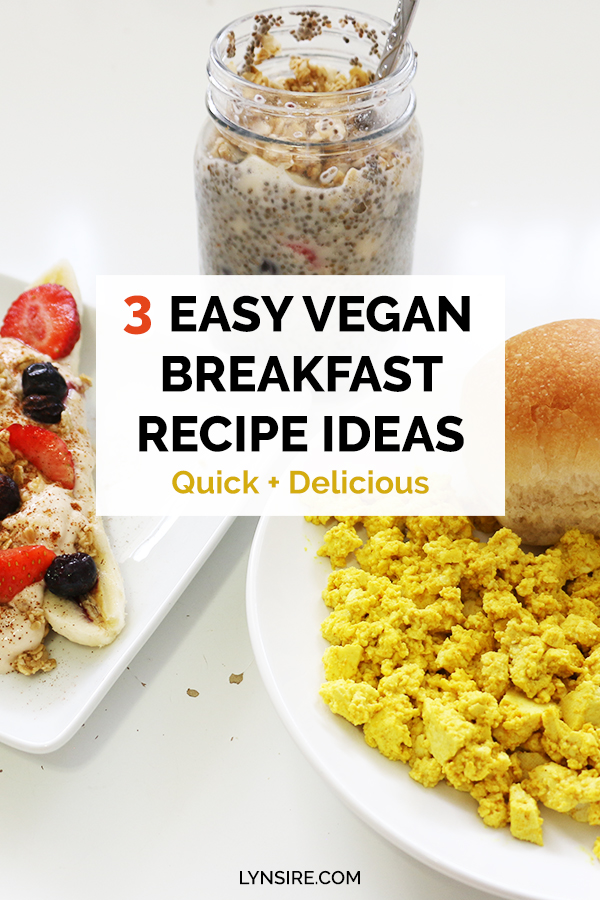 3 Easy Vegan Breakfast Recipe Ideas quick delicious