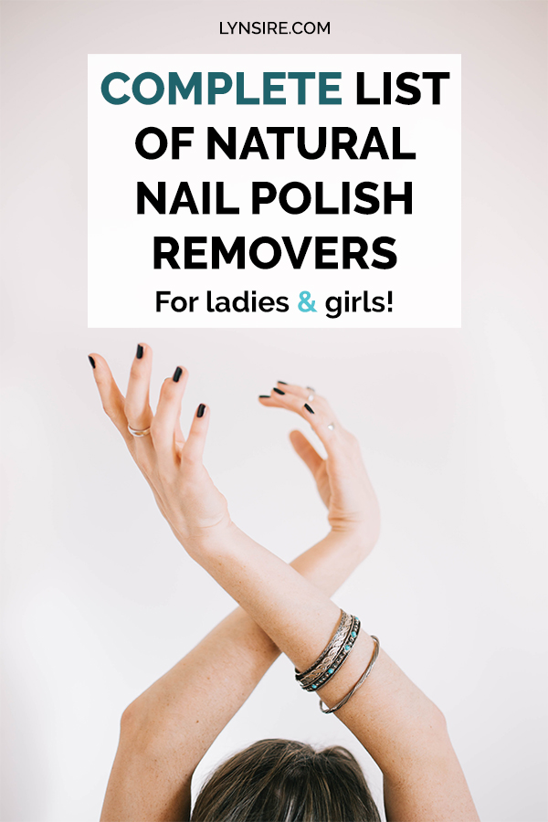 Complete list of natural nail polish removers for ladies and girls