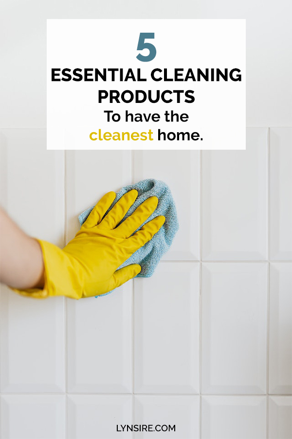 Essential cleaning products to have the cleanest home