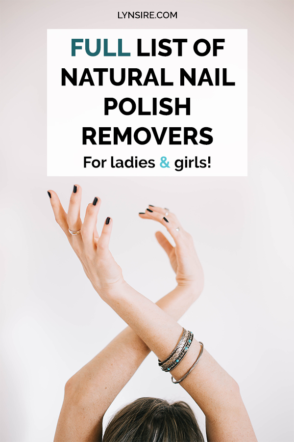 Full list of natural nail polish removers for ladies and girls