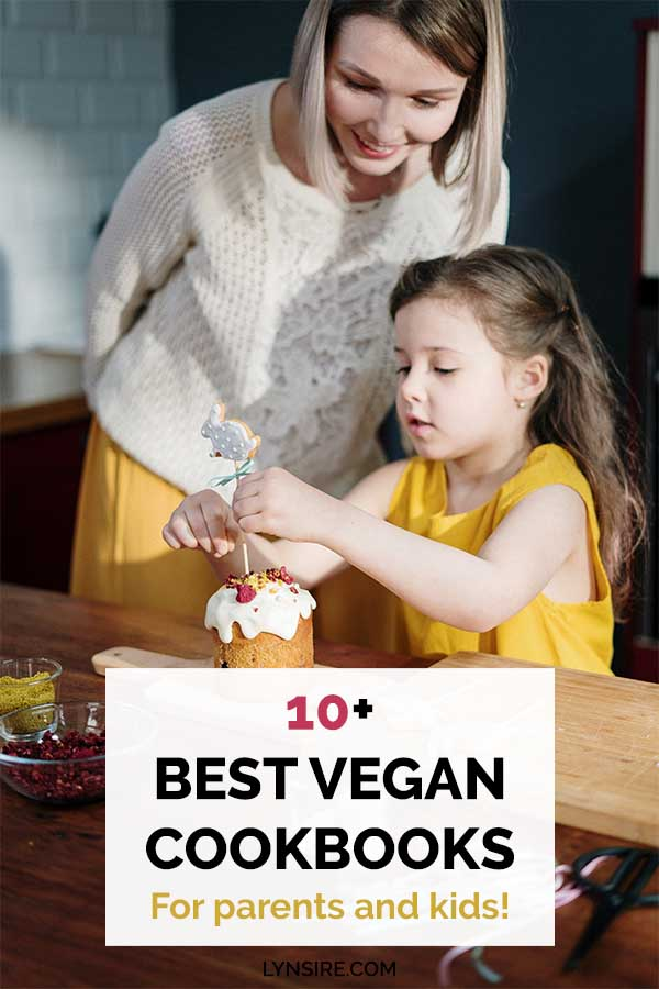 Best vegan cookbooks for parents kids