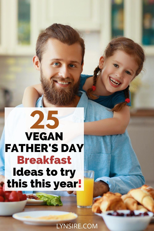 Vegan father's day breakfast