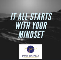 *EVERYTHING STARTS WITH MINDSET*