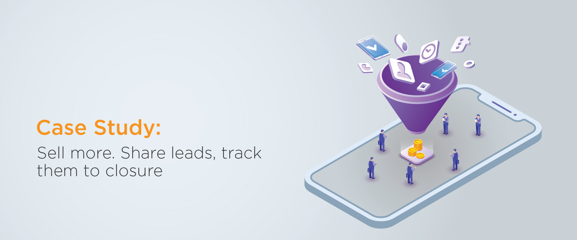 Sell more. Share leads, track them to closure