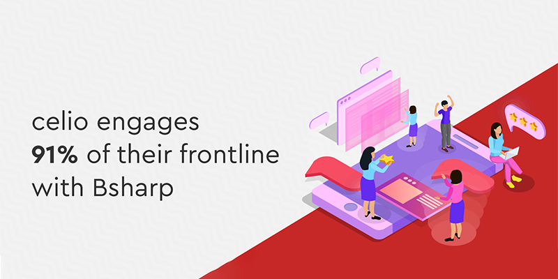 Celio engages 91% of their frontline with Bsharp
