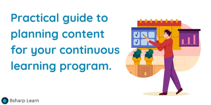 Creating content for your continuous learning program