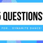 5 Questions… for Dynamite Dance